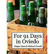 For 91 Days in Oviedo, Asturias (English Edition)