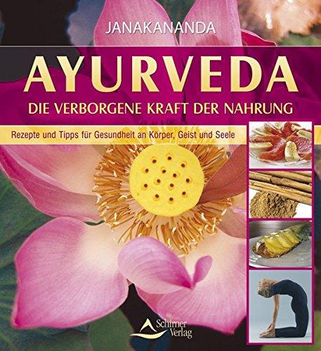 Ayurveda: Verborgene Kraft der Nahrung