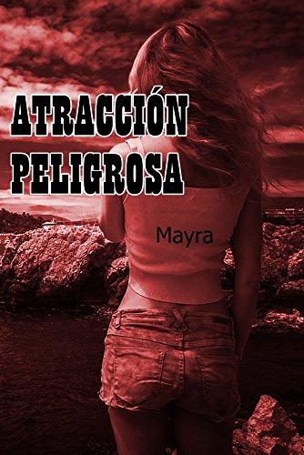 Atracción peligrosa por Mayra
