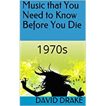 Music that You Need to Know Before You Die: 1970s (English Edition)