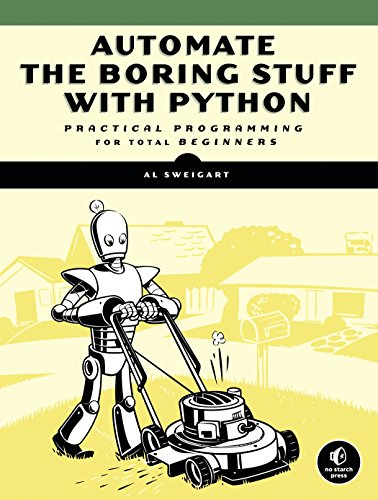Automate the Boring Stuff with Python: Practical Programming for Total Beginners por Al Sweigart