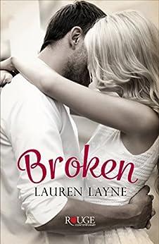 Broken: A Rouge Contemporary Romance by [Layne, Lauren]