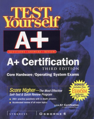 A+ Certification Test Yourself Practice Exams (Certification Press) por Inc. Syngress Media