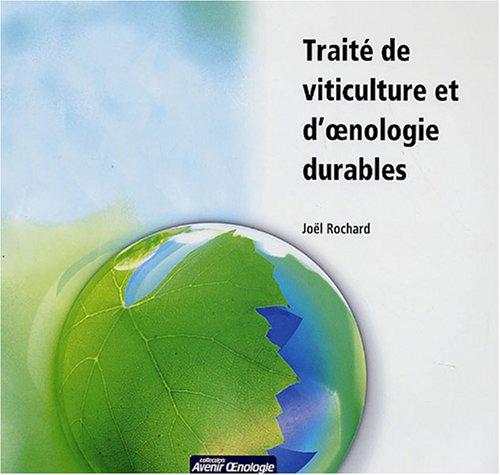 Traité de viticulture et d'oenologie durable par Joël Rochard