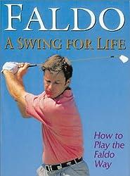 Faldo a Swing for Life