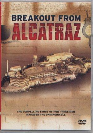 BREAKOUT FROM ALCATRAZ (ESCAPE FROM ALCATRAZ DOCUMENTARY)