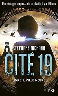 Cité 19, tome 1 : Ville noire par Stéphane Michaka