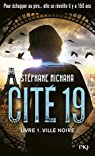Cité 19, tome 1 : Ville noire par Michaka