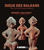 Dieux des Balkans - Figurines néolithiques du Kosovo, édition bilingue français-albanais