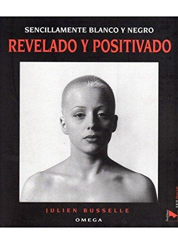 Sencillamente Blanco y Negro - Revelado y Positiva por Julien Busselle