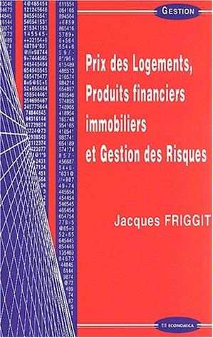 Prix des logements, produits financiers immobiliers et gestion des risques