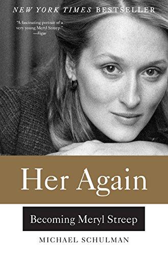 Her Again. Becoming Meryl Streep