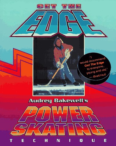 Get the Edge: Audrey Bakewell's Power Skating Technique por Audrey Bakewell