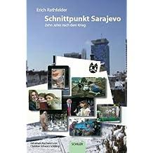 Schnittpunkt Sarajevo: Bosnien und Herzegowina zehn Jahre nach Dayton: Muslime, Orthodoxe, Katholiken und Juden bauen einen gemeinsamen Staat