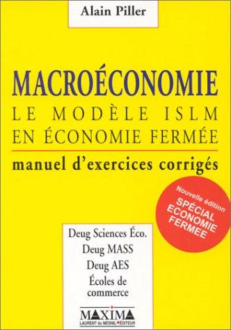 Macroéconomie, modèle ISLM en économie fermée : Manuel d'exercices corrigés