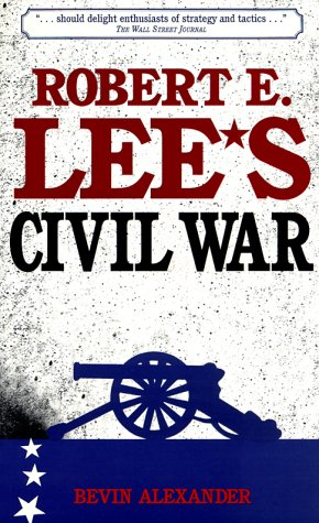 Robert E.Lee's Civil War por Bevin Alexander