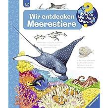 Wir entdecken Meerestiere (Wieso? Weshalb? Warum?, Band 27)