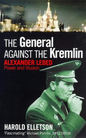 The General Against the Kremlin: Alexander Lebed - Power and Illusion
