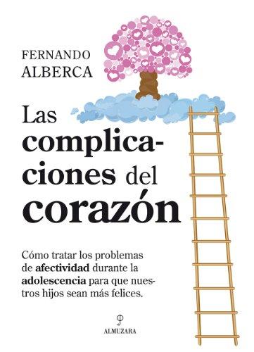 Las complicaciones del corazón (Desarrollo Personal) por Fernando Alberca