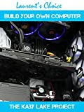 Build your own computer, the Kaby Lake Project