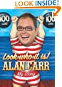 Look Who It Is! Alan Carr - My Story