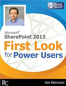 SharePoint 2013 First Look for Power Users by [Rehmani, Asif]
