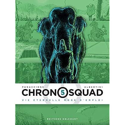 Chronosquad T05 : Vie éternelle mode d'emploi