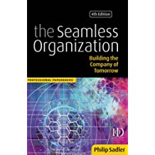 Seamless Organization: Building the Company of Tomorrow (Professional Paperbacks)