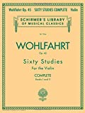 Franz Wohlfahrt: 60 Studies for the Violin (Schirmer's Library of Musical Classics)