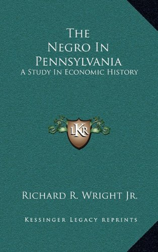 The Negro in Pennsylvania: A Study in Economic History