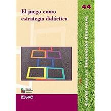 El Juego Como Estrategia Didáctica: 044 (Editorial Popular)
