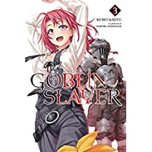 GOBLIN SLAYER, VOL. 3 (LIGHT NOVEL) (Goblin Slayer (Light Novel), Band 3)