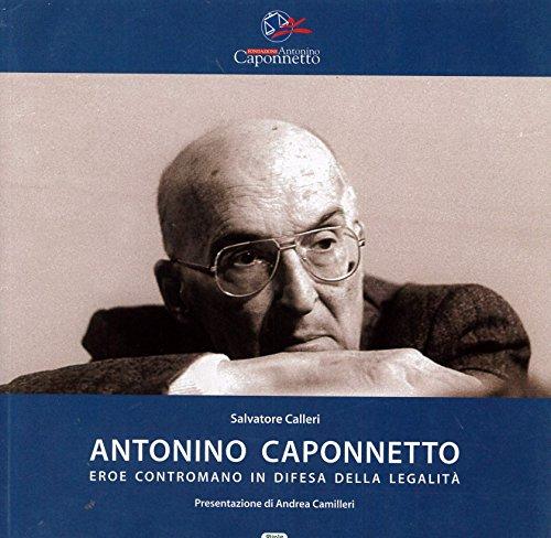 Antonino Caponnetto. Eroe contromano in difesa della legalità