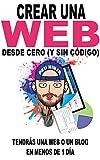 Crear una web desde cero (y sin código): Tendrás una...