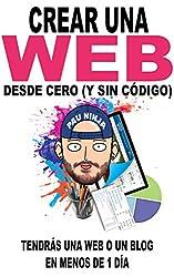 Crear una web desde cero (y sin código): Tendrás una web o un blog en menos de 1 día