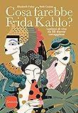 517XbwHKTML._SL160_ Cosa farebbe Frida Kahlo? di Beth Coates ed Elizabeth Foley Anteprime