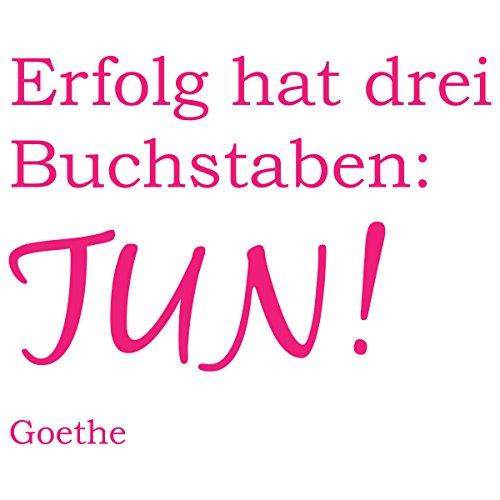 """Wandkings Wandtattoo """"Erfolg hat drei Buchstaben: TUN! (Goethe)"""" 75 x 60 cm – erhältlich in 33 Farben und 5 Größen"""
