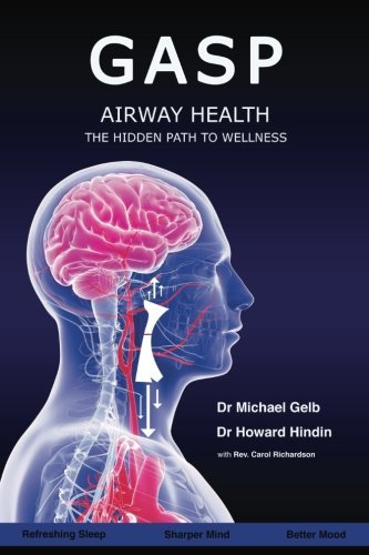 Gasp!: Airway Health - The Hidden Path To Wellness by Dr Michael Gelb (2016-12-07)