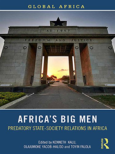Africa's Big Men: Predatory State-Society Relations in Africa (Global Africa) (English Edition) por Olajumoke Yacob-Haliso