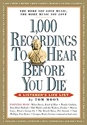 1,000 Recordings to Hear Before You Die: A Listener's Life List (1,000... Before You Die Books)