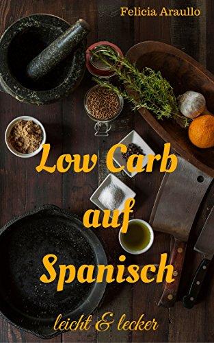 Low Carb auf Spanisch: leicht & lecker
