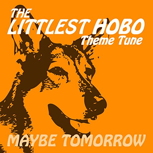 """Maybe tomorrow (from """"the littlest hobo"""") by london music works on."""