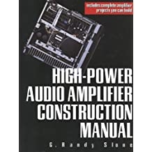 High-Power Audio Amplifier Construction Manual: 50 to 500 Watts for the Audio Perfectionist (English Edition)