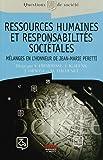 Ressources humaines et responsabilités sociétales: Mélanges en l'honneur du Professeur Jean-Marie Peretti.