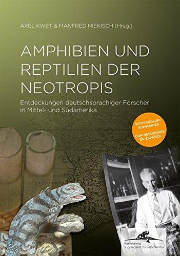 Amphibien und Reptilien der Neotropis: Entdeckungen deutschsprachiger Forscher in Mittel- und Südamerika