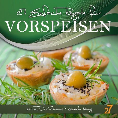 27 einfache rezepte für Vorspeisen (Vorspeisen und Salate 1)