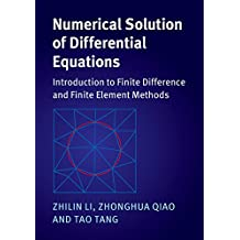 Numerical Solution of Differential Equations: Introduction to Finite Difference and Finite Element Methods
