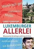 Luxemburger Allerei: Wissenswertes für Anfänger und Fortgeschrittene