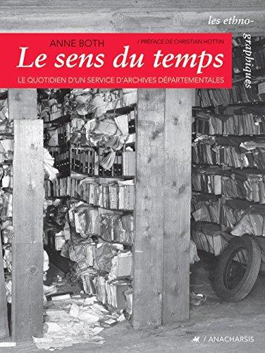 Le sens du temps : Le quotidien d'un service d'archives départementales