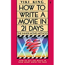 How to Write Movie in 21 Days: The Inner Movie Method